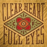 Clear Heart Full Eyes (CD)