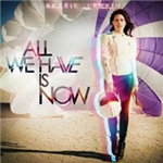 All We Have Is Now (CD)