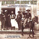 My Rough And Rowdy Ways Vol. 1 (CD)