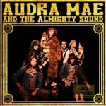 Audra Mae And The Almighty Sound (CD)