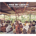 I Have My Liberty! - Gospel Sounds From Accra, Ghana (CD)