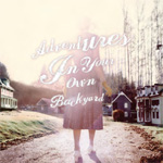 Adventures In Your Own Backyard (CD)