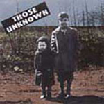 Those Unknown (CD)