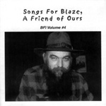 Songs For Blaze, A Friend Of Ours - BFI Volume 4 (CD)