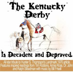 Hunter S. Thompson's The Kentucky Derby Is Decadent And Depraved (CD)
