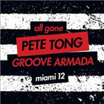 Miami 12: All Gone Pete Tong & Groove Armada (2CD)