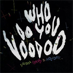 Who Do You Voodoo (CD)