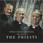 The Priests - Then Sings My Soul: The Best Of The Priests (CD)