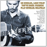 Oh Michael, Look What You've Done: Friends Play Michael Chapman (CD)