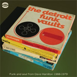 The Detroit Funk Vaults - Funk And Soul From Dave Hamilton 1968-1979 (CD)
