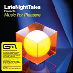 Late Night Tales Presents Music For Pleasure - Mixed By Groove Armada's Tom Findlay (CD)