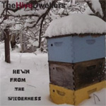 Hewn From Wilderness (CD)
