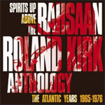 Spirits Up Above – The Rahsaan Roland Kirk Anthology: The Atlantic Years 1965-1976 (2CD)