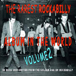 The Rarest Rockabilly Album In The World Vol. 2 (2CD)