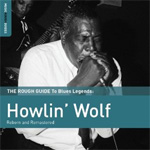 The Rough Guide To Blues Legends: Howlin' Wolf - Reborn And Remastered (2CD)