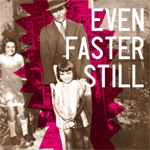Even Faster Still (CD)