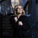 Too Much In Love To Care (CD)