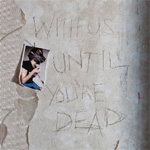 With Us Until You're Dead (CD)