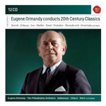 Eugene Ormandy - Conducts 20th Century Classics (12CD)