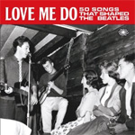 Love Me Do - 50 Songs That Shaped The Beatles (2CD)