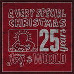 A Very Special Christmas - 25 Years: Joy To The World (2CD)