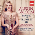 Alison Balsom - Sound The Trumpet: Royal Music Of Purcell & Handel (CD)