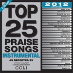 Top 25 Praise Songs - Instrumental - 2012 Edition (CD)