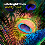 Late Night Tales - Mixed By Friendly Fires (CD)