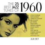The 25 Best Jazz Tunes Of 1960 (2CD)