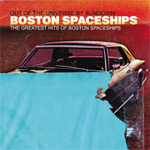 Out Of The Universe By Sundown - The Greatest Hits Of Boston Spaceships (CD)