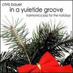 In A Yuletide Groove: Harmonica Jazz For The Holidays (CD)