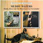 Muddy, Brass And The Blues / Can't Get No Grindin' (Remastered) (CD)
