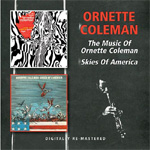 The Music Of Ornette Coleman / Skies Of America (2CD Remastered)