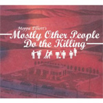 Mostly Othe People Do The Killing (CD)