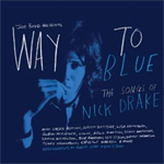 Way To Blue - The Songs Of Nick Drake (CD)