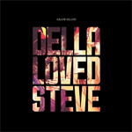 Della Loved Steve (CD)