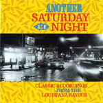Another Saturday Night - Classic Recordings From Louisiana Bayous (CD)