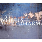 23 Wheels Of Dharma (CD)