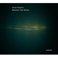 Kissine: Between Two Waves (CD)