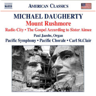 Daugherty: Mount Rushmore / Radio City / The Gospel According To Sister Aimee (CD)