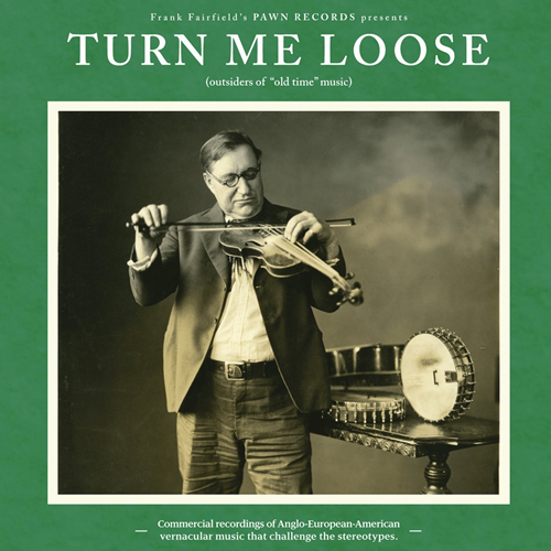 "Turn Me Loose - Outsiders Of ""Old-Time"" Music (CD)"