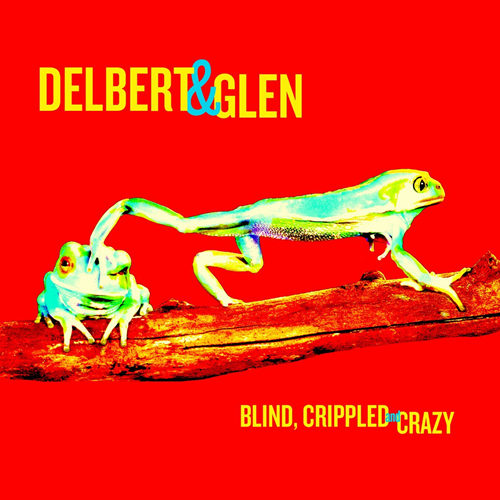 Blind, Crippled And Crazy (CD)