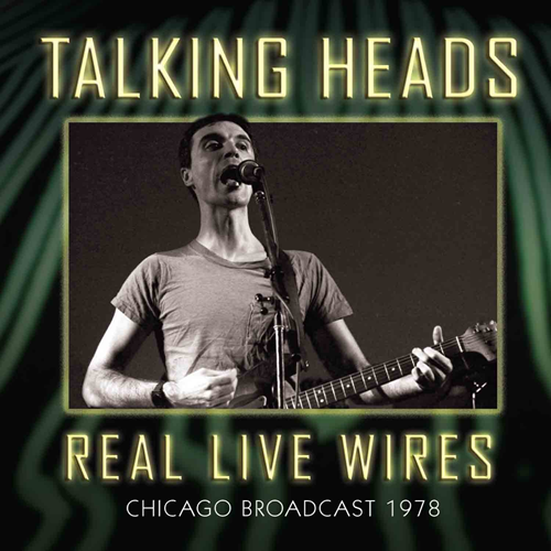 Real Live Wires - Chicago Broadcast 1978 (CD)