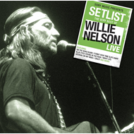 Setlist - The Very Best Of Willie Nelson Live (CD)