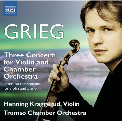 Henning Kraggerud - Grieg: Three Concerti For Violin And Chamber Orchestra (CD)