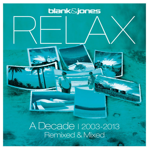 Relax - A Decade 2003-2013 Remixed (2CD)