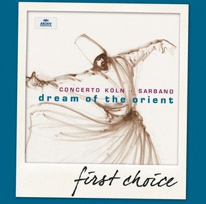 Concerto Köln & Sarband - Dream Of The Orient (CD)