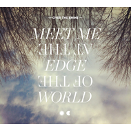 Meet Me At The Edge Of The World - Deluxe Edition (2CD)
