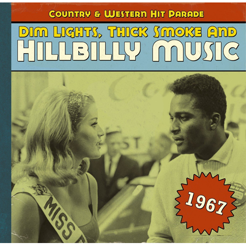 Dim Lights, Thick Smoke And Hillbilly Music - Country & Western Hit Parade 1967 (CD)