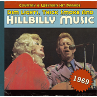 Dim Lights, Thick Smoke And Hillbilly Music - Country & Western Hit Parade 1969 (CD)